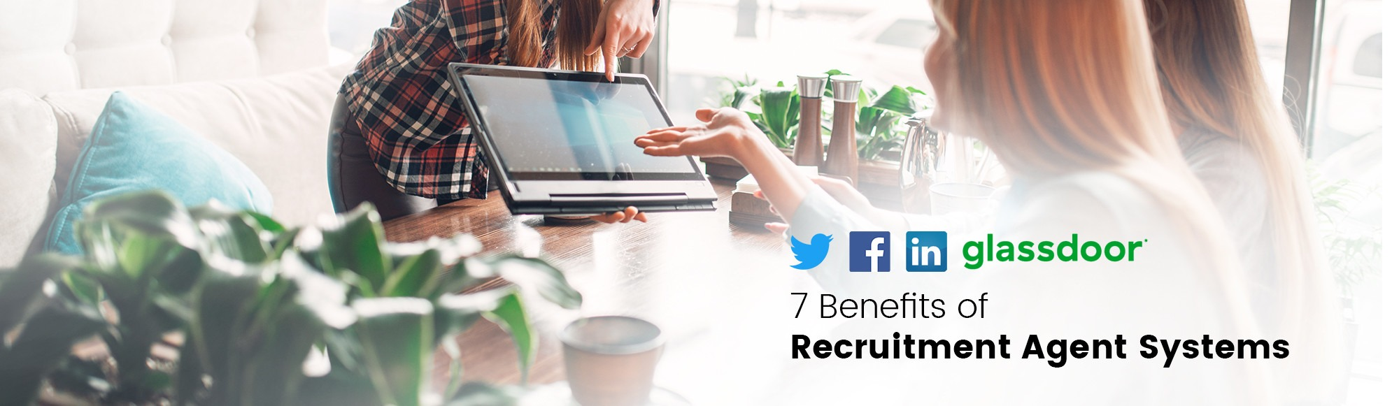 7 benefits of recruitment agent systems