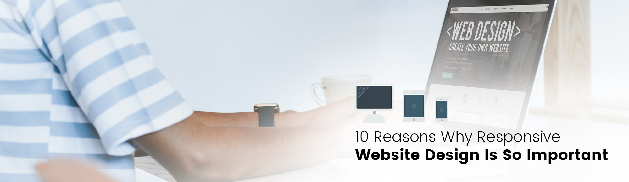 10 reasons why responsive website design is so important